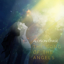 The Song of the Angels by Allyson Chase