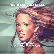 Hasta que suba el sol (feat. Tamela Hedstrom & Mr. Fer) by Alex Bosar