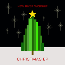 Christmas by New River Worship