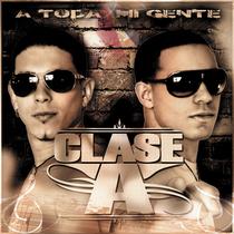 A Toda Mi Gente by Clase-A