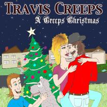 A Creeps Christmas by Travis Creeps