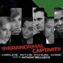 Paranormal Captivity (Original Motion Picture Score) by Anthony Belluscio