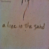 A Line in the Sand by The Rushing