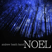Noel by Andrew Heath Band