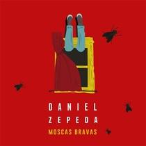 Moscas Bravas by Daniel Zepeda