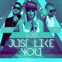 Just Like You (feat. Da Candy & Chacal) by DJKEyPo
