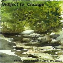 Subject to Change by Davey Davis & the Cabal Breakers