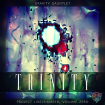 Trinity by Gravity Gauntlet