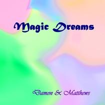 Magic Dreams by Damon & Matthews