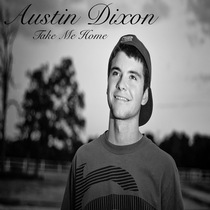 Take Me Home by Austin Dixon