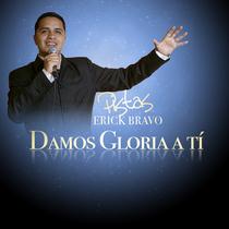 Damos gloria a tí (Pistas) by Erick Bravo