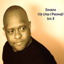 Sunshine (Up Close & Personal) by Eric B