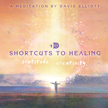 Shortcuts to Healing by David Elliott