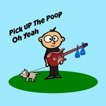 Pick Up the Poop Oh Yeah by Chad Logan