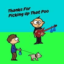 Thanks for Picking Up That Poo by Chad Logan