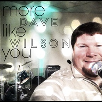 More Like You by Dave Wilson