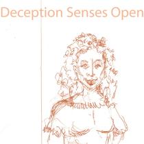 Deception Senses Open by Deception Senses Open