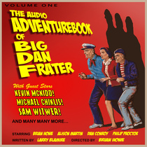 The Audio AdventureBook of Big Dan Frater, Vol. 1 by Big Dan Frater