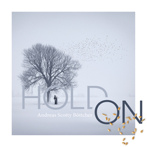 Hold On by Andreas Scotty Böttcher