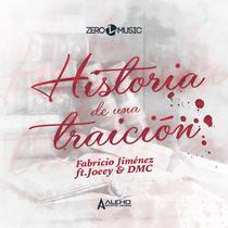 Historia de una traición (feat. Joeey & DMC) by Fabricio Jiménez