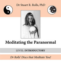 Meditating the Paranormal (Introductory Level) by Dr. Stuart R. Rolls, PhD