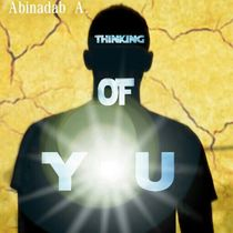 Thinking of You by Abinadab A.