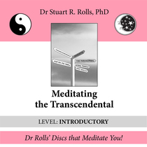 Meditating the Transcendental (Introductory Level) by Dr. Stuart R. Rolls, PhD