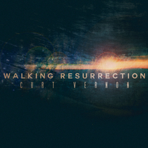 Walking Resurrection by Curt Vernon