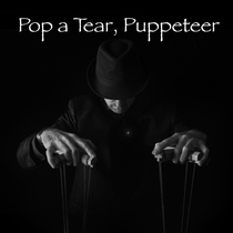 Pop a Tear, Puppeteer by Sébastien Brunet