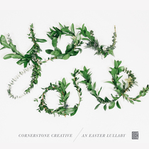 You Are (feat. Charlie Lane) [An Easter Lullaby] by Cornerstone Creative