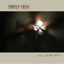 King of the Floor by Family Thief