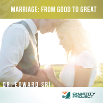 Marriage: From Good to Great by Edward Sri