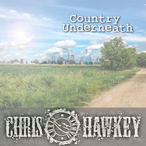 Country Underneath by Chris Hawkey