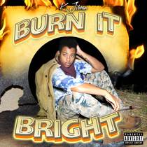 Burn It Bright (feat. King Dillon) by K. Jibran