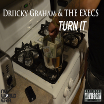Turn It by Driicky Graham & The Execs