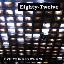 Everyone Is Wrong by Eighty-Twelve