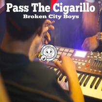 Pass the Cigarillo by Broken City Boys