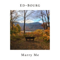 Marry Me by Ed Bourg