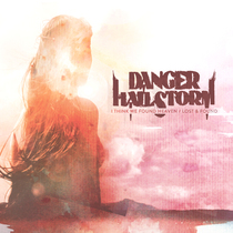 I Think We Found Heaven / Lost and Found by Danger Hailstorm