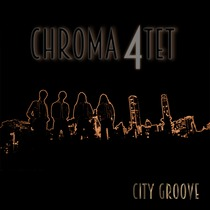 City Groove by Chroma 4tet