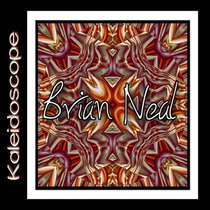 Kaleidoscope by Brian Neal