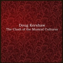 The Clash of the Musical Cultures by Doug Kershaw