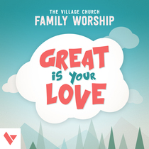 Great Is Your Love (feat. Jeff Capps) by The Village Church
