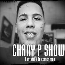 Fanatica de comer mas by Chany P Show