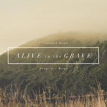Alive in the Grave: Songs for Rome by Crossroad Band