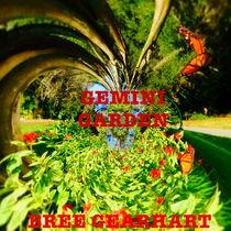 Gemini Garden by Bree Gearhart