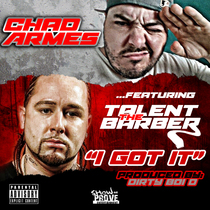 I Got It (feat. Talent The Barber) by Chad Armes
