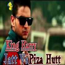 Jatt vs Piza Hutt by King Harry