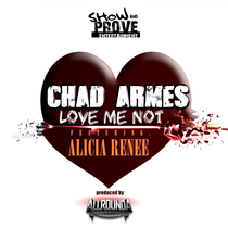 Love Me Not (feat. Alicia Renee) by Chad Armes