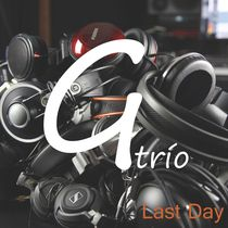 Last Day by G Trio